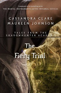 The Fiery Trial - Maureen Johnson, Cassandra Clare