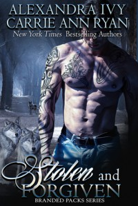 Stolen and Forgiven - Alexandra Ivy, Carrie Ann Ryan
