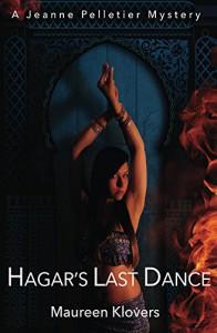 Hagar's Last Dance (A Jeanne Pelletier mystery Book 1) - Maureen Klovers