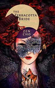 The Terracotta Bride - Zen Cho