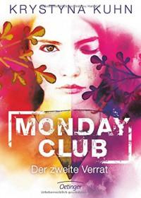 Monday Club. Der zweite Verrat: Band 2 - Krystyna Kuhn, Carolin Liepins