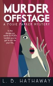 Murder Offstage: A Posie Parker Mystery (The Posie Parker Mystery Series) (Volume 1) - L.B. Hathaway