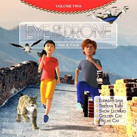 Eye of the Drone (Volume 2, Wild Cats, around the globe with Suki & Finch) - Rebecca Merry Murdock, Muhammad Tauhidul Iqbal Sampad