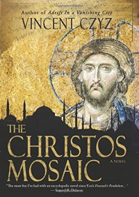 The Christos Mosaic: A Novel - Vincent Czyz