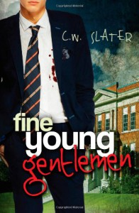 Fine Young Gentlemen (Volume 1) - C. W. Slater