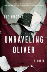 Unraveling Oliver: A Novel - Liz Nugent