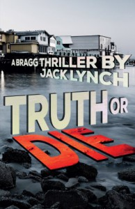 Truth or Die: A Bragg Thriller - Jack Lynch
