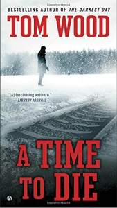 A Time To Die (Victor) - Tom Wood