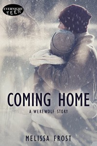 Coming Home: A Werewolf Story - Melissa Frost
