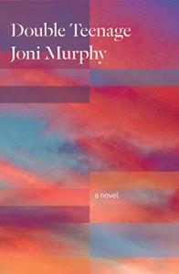 Double Teenage - Joni Murphy