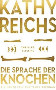Die Sprache der Knochen (German Edition) - Klaus Berr, Kathy Reichs