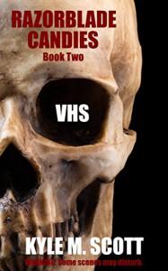 VHS: An Urban Nightmare (Razorblade Candies Book 2) - Kyle M. Scott