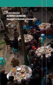 Dziwne kamienie. Opowieści ze Wschodu i z Zachodu - Peter Hessler, Robert Pucek