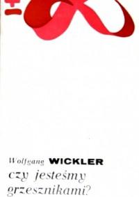 Czy jesteśmy grzesznikami?: Prawa naturalne małżeństwa - Wolfgang WICKLER