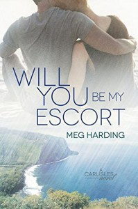 Will You Be My Escort - Meg Harding