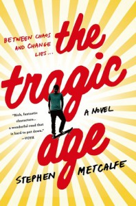 The Tragic Age: A Novel - Stephen Metcalfe