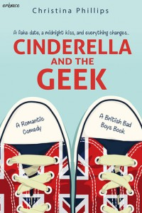 Cinderella and the Geek (British Bad Boys) - Christina Phillips