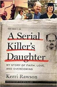 A Serial Killer's Daughter - Kerri Rawson