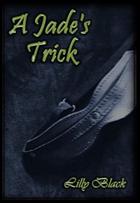 A Jade's Trick (Jaded Book 1) - Lilly Black