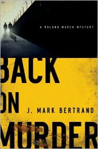 Back on Murder - J. Mark Bertrand