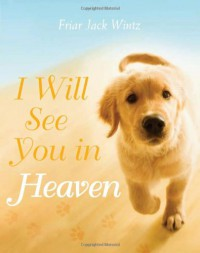 I Will See You in Heaven - Jack Wintz