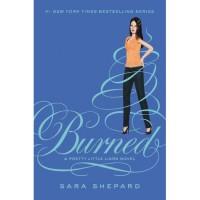 Burned (Pretty Little Liars, #12) - Sara Shepard