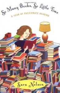 So Many Books, So Little Time - Sara Nelson