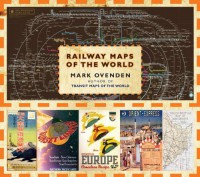 Railway Maps of the World - Mark Ovenden