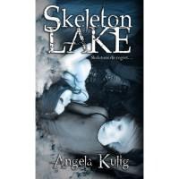 Skeleton Lake (Skeleton Lake, #1) - Angela Kulig
