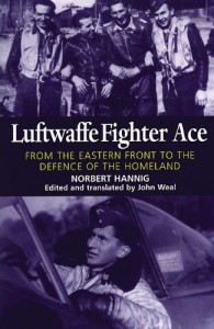 Luftwaffe Fighter Ace: From the Eastern Front to the Defence of the Homeland - Norbert Hanning, John Weal