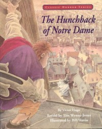 The Hunchback of Notre Dame (Classic Horror Series) - Victor Hugo, Tim Wynne-Jones