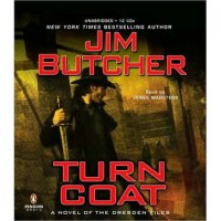 Turn Coat (The Dresden Files, #11) - James Marsters, Jim Butcher
