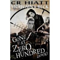 Gone at Zero Hundred 00:00 - C.R. Hiatt