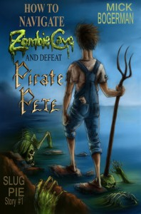 How to Navigate Zombie Cave and Defeat Pirate Pete - Mick Bogerman
