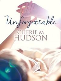 Unforgettable: Always 2 - Cherie M Hudson