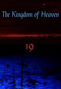 The Kingdom of Heaven - 19, XIX