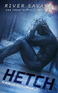Hetch (Men OF S.W.A.T. Book 1) - River Savage
