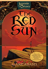 The Red Sun (Legends of Orkney) - Alane Adams