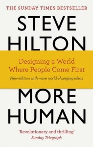 More Human: Designing a World Where People Come First - Steve, Bade,  Jason, Bade,  Scott Hilton
