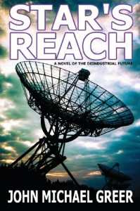 Star's Reach: A Novel Of The Deindustrial Future - John Michael Greer