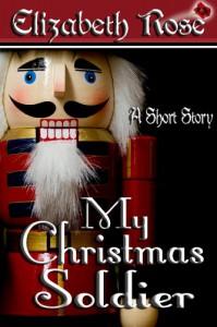 My Christmas Soldier - Elizabeth Rose