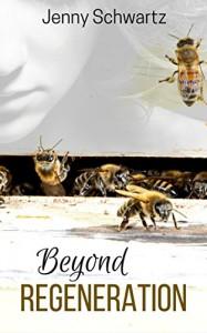 Beyond Regeneration - Jenny Schwartz