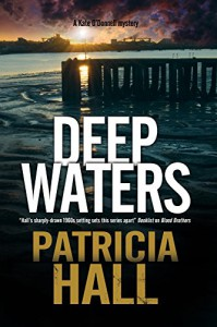 Deep Waters: A British mystery set in London of the swinging 1960s (A Kate O'Donnell Mystery) - Patricia Hall