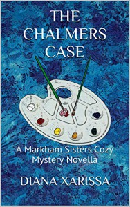 The Chalmers Case (A Markham Sisters Cozy Mystery Book 3) - Diana Xarissa