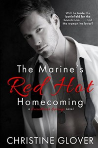 The Marine's Red Hot Homecoming - Christine Glover