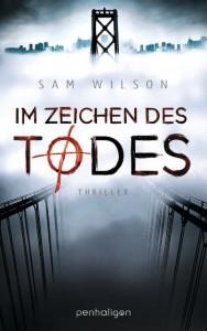 Im Zeichen des Todes: Thriller - Sam Wilson, Andreas Helweg
