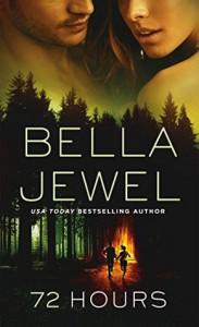 72 Hours - Bella Jewel
