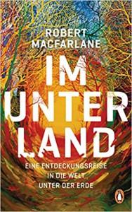 Im Unterland - Robert Macfarlane