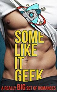 Some Like It Geek: A Really Big Set of Romances - Zoe York, Angela Quarles, Sidney Bristol, C. Jordan, Clara Leigh, Ally Decker, Olivia Devon