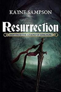 The Legend of Sanction (Part one: Resurrection) - Kayne Sampson
